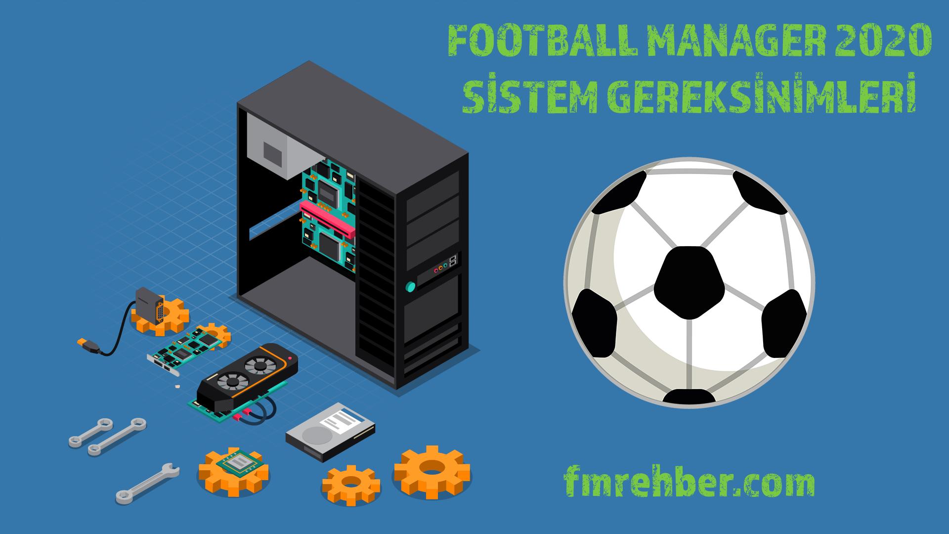 fm 2020 sistem gereksinimleri