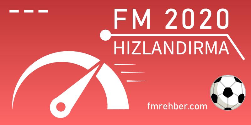 fm 2020 oyunu hızlandırma