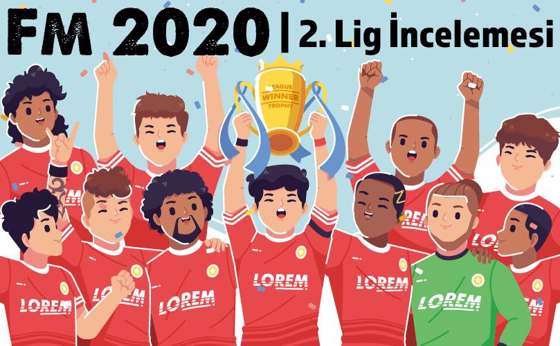 fm 2020 2. lig incelemesi