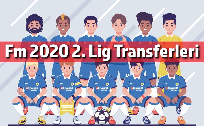 fm 2020 2. lig transferleri
