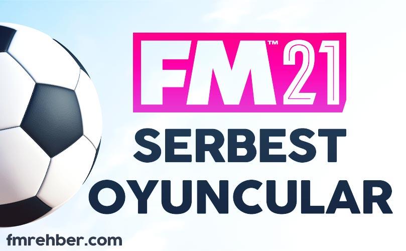fm 21 serbest oyuncular